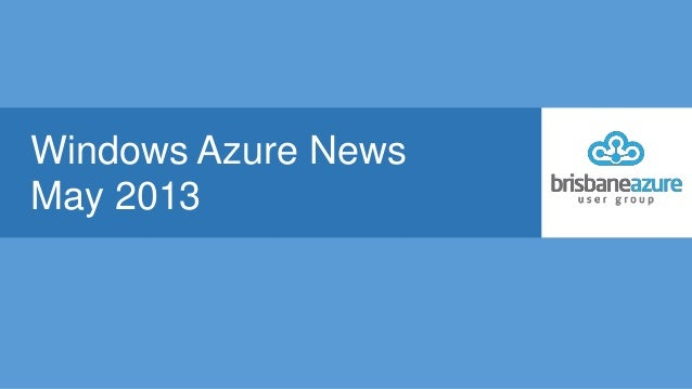 Windows Azure NewsMay 2013