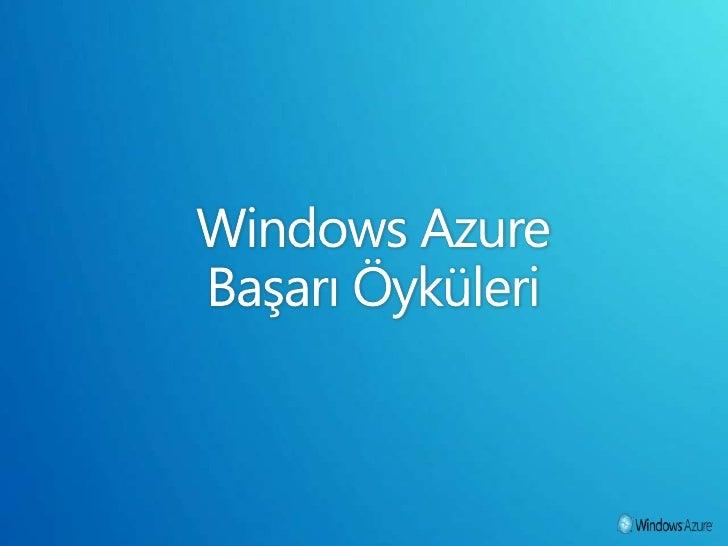 Windows Azure Başarı Öyküleri<br />