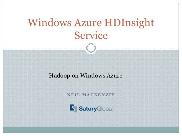 Windows Azure HDInsight        Service   Hadoop on Windows Azure        NEIL MACKENZIE