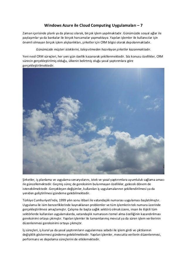 Windows Azure ile Cloud Computing Uygulamaları – 7 Zaman içerisinde planlı ya da plansız olarak, birçok işlem yapılmaktadı...