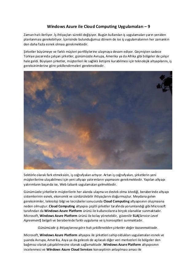 Windows Azure ile Cloud Computing Uygulamaları – 9 Zaman hızlı ilerliyor. İş ihtiyaçları sürekli değişiyor. Bugün kullanıl...