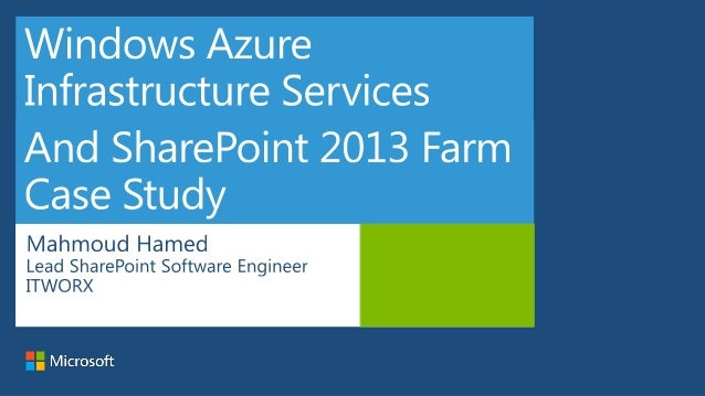 Windows azure infrastructure services and share point 2013 farm case study