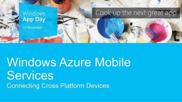 Windows Azure Mobile Services - Connecting Cross Platform Devices