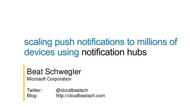 @cloudbeatsch Beat Schwegler Microsoft Corporation Twitter: @cloudbeatsch Blog: http://cloudbeatsch.com