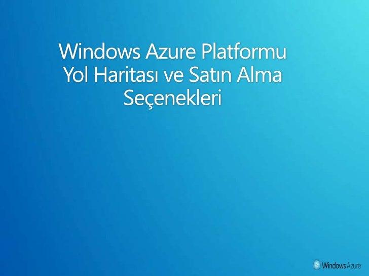 Windows azure platformu yol haritası ve satın alma seçenekleri