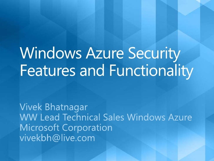 Windows Azure Security Features and Functionality<br />Vivek Bhatnagar <br />WW Lead Technical Sales Windows Azure        ...