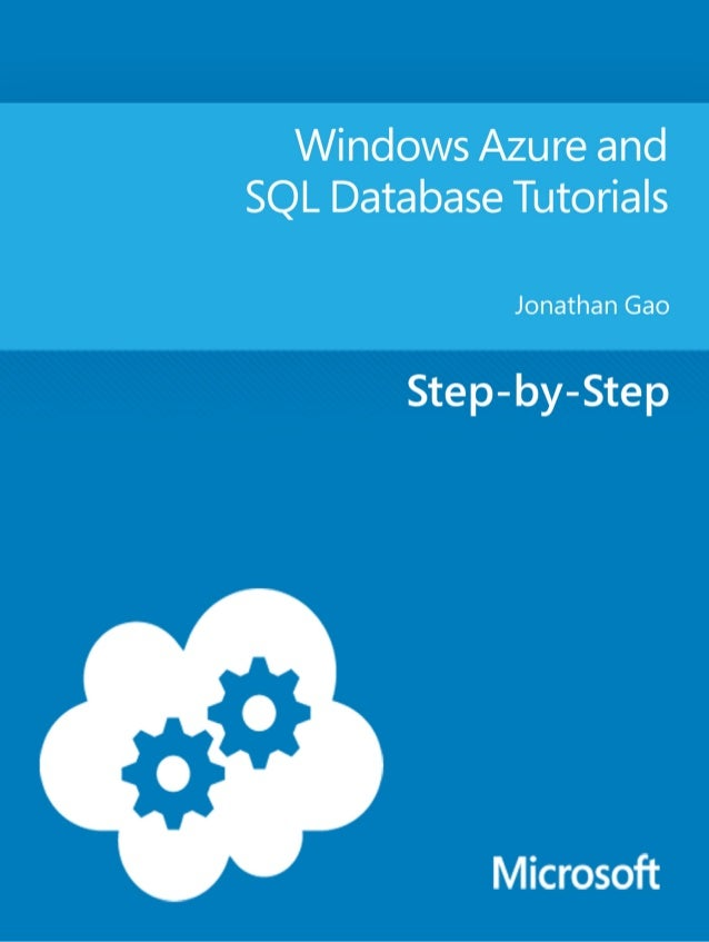 Windows Azure andSQL Database TutorialsJonathan GaoSummary:These Windows Azure and SQL Database (formerly SQL Azure) tutor...