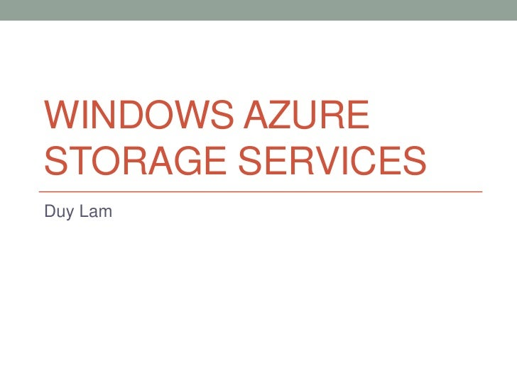 Windows Azure storage services<br />Duy Lam<br />
