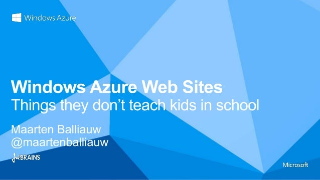 Windows Azure Web Sites – things they don't teach kids in school - AzureConf