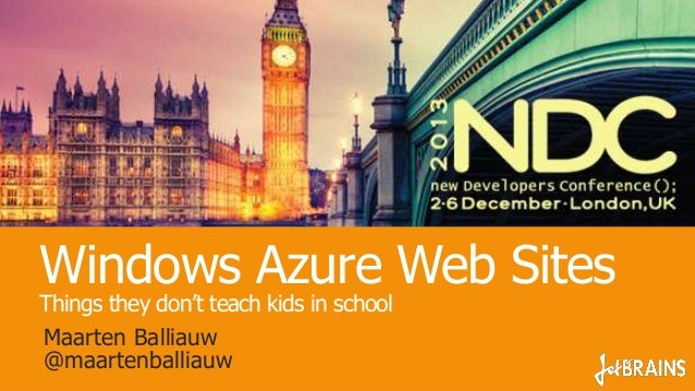 Windows Azure Web Sites - Things they don't teach kids in school - NDC London