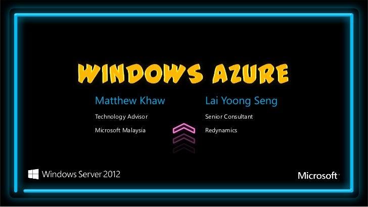 Technology Advisor   Senior ConsultantMicrosoft Malaysia   Redynamics