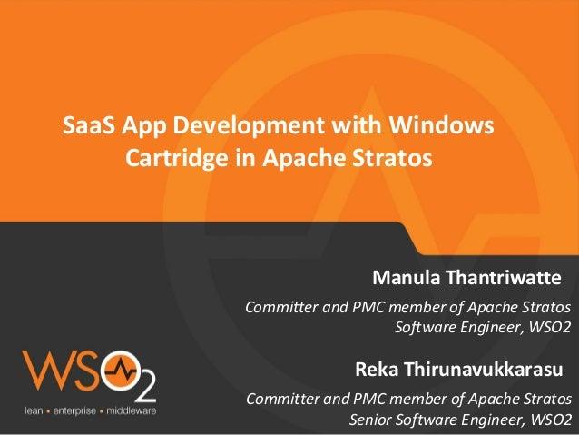 Committer and PMC member of Apache Stratos Senior Software Engineer, WSO2 Reka Thirunavukkarasu SaaS App Development with ...