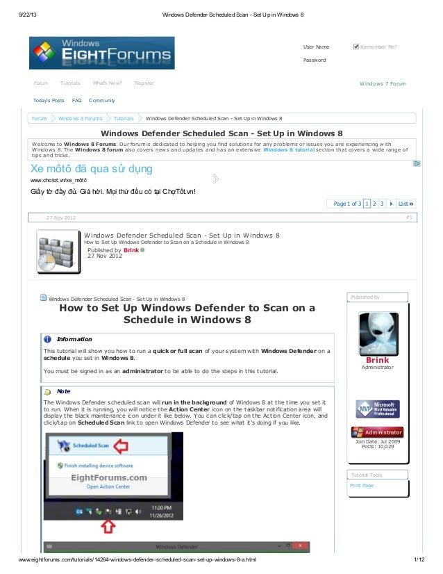 9/22/13 Windows Defender Scheduled Scan - Set Up in Windows 8 www.eightforums.com/tutorials/14264-windows-defender-schedul...