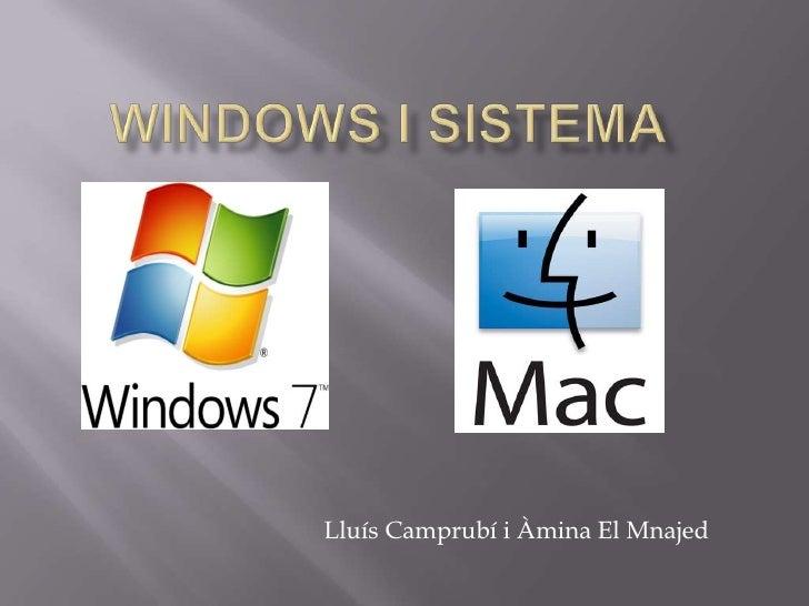 Windows i Sistema<br />Lluís Camprubí i Àmina El Mnajed<br />