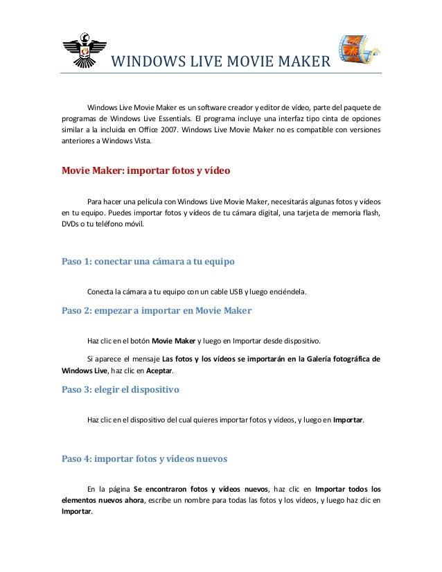 WINDOWS LIVE MOVIE MAKERWindows Live Movie Maker es un software creador y editor de vídeo, parte del paquete deprogramas d...