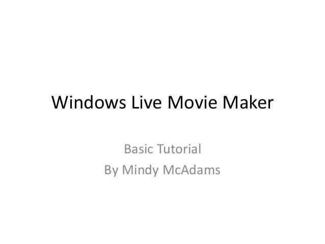 Windows Live Movie Maker Basic Tutorial By Mindy McAdams
