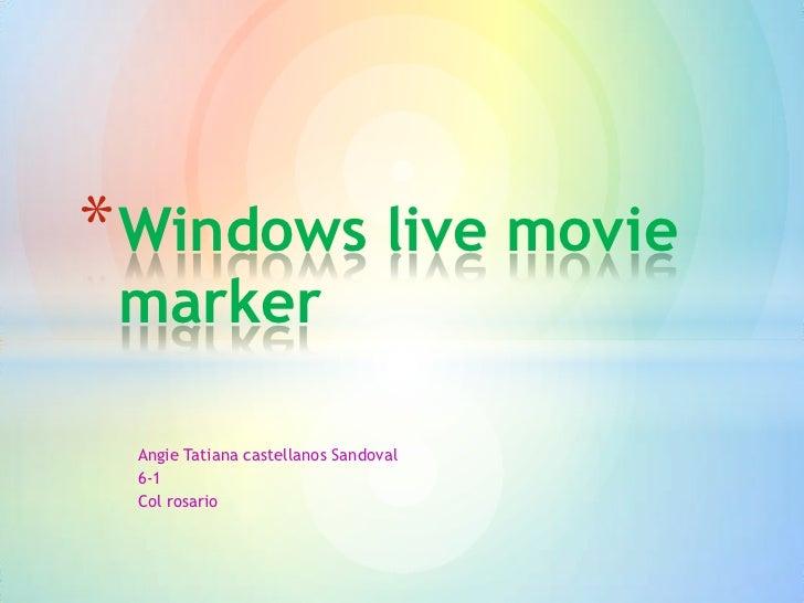 * Windows live movie marker Angie Tatiana castellanos Sandoval 6-1 Col rosario