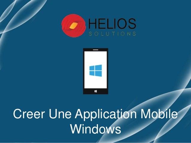 Creer Une Application Mobile Windows