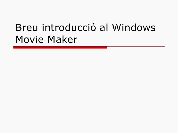 Breu introducció al Windows Movie Maker