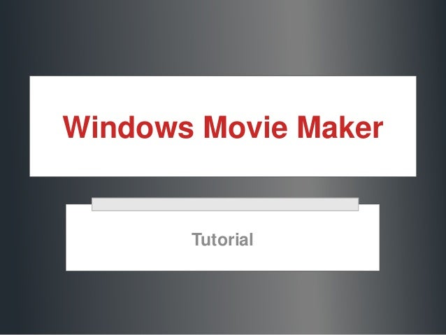 Windows Movie Maker Tutorial