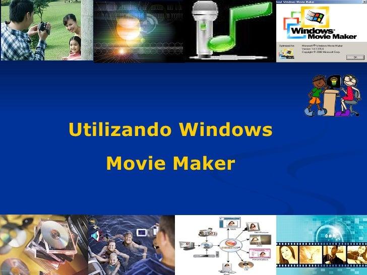 Utilizando Windows   Movie Maker