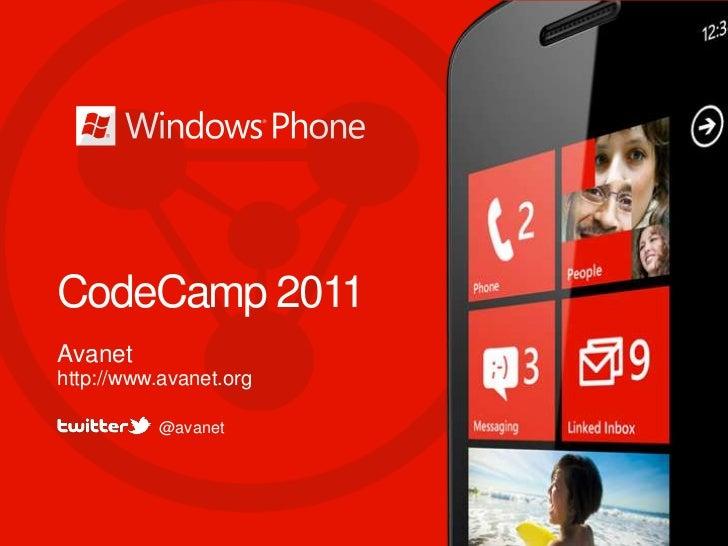 CodeCamp 2011Avanethttp://www.avanet.org          @avanet