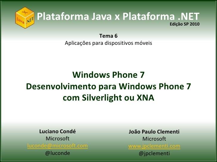 Java x .NET - Windows phone 7  e o Desenvolvimento com Silverlight e XNA