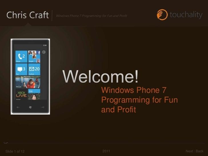 Windows Phone 7 Programming for Fun and Profit                                             Windows Phone 7                ...