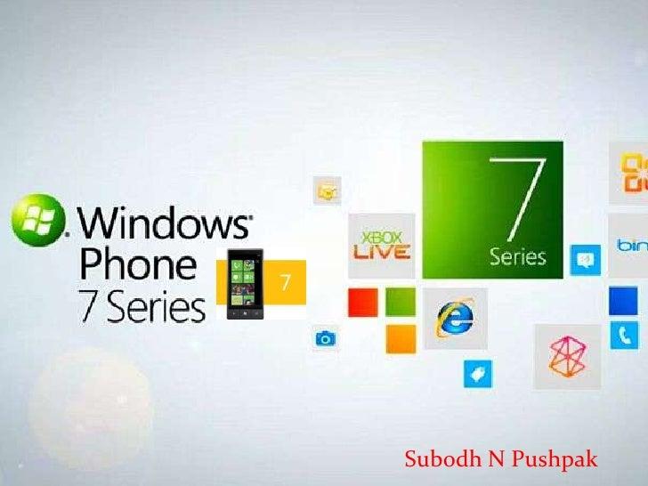 Windows phone7 By Subodh