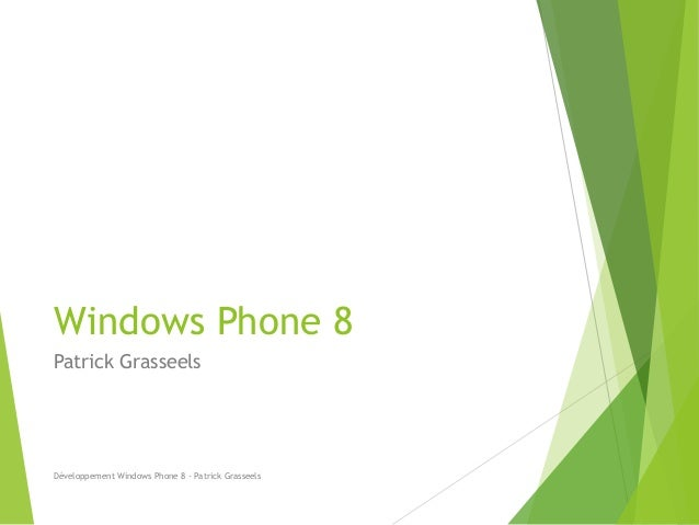 Windows Phone 8  Patrick Grasseels  Développement Windows Phone 8 - Patrick Grasseels