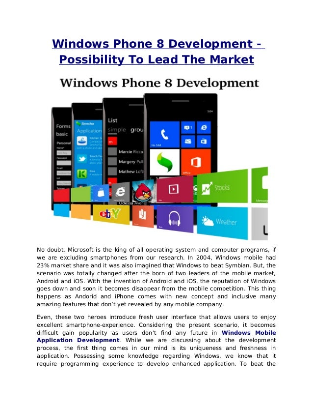 Windows Phone 8 Development -Possibility To Lead The MarketNo doubt, Microsoft is the king of all operating system and com...