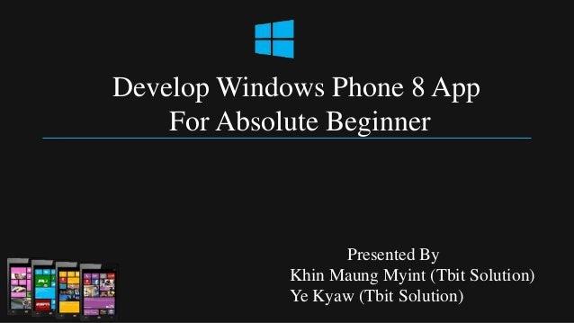Develop Windows Phone 8 App for Beginner