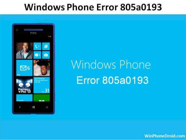 Windows Phone Error 805a0193 – Click Here