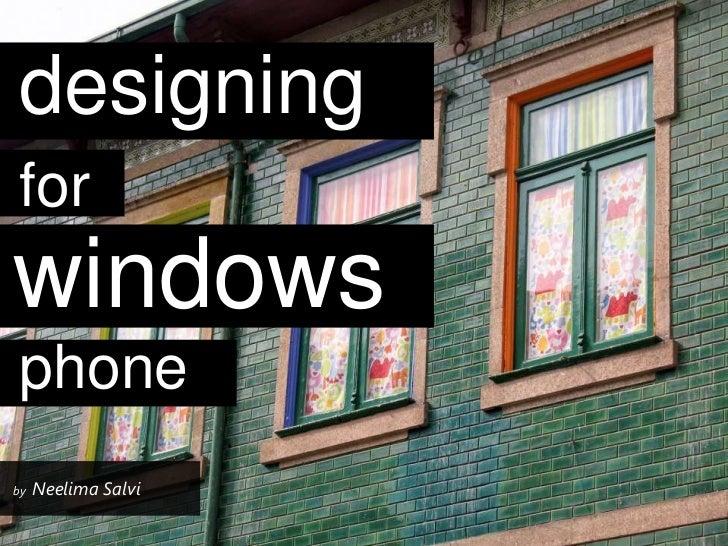 designingforwindowsphoneby   Neelima Salvi