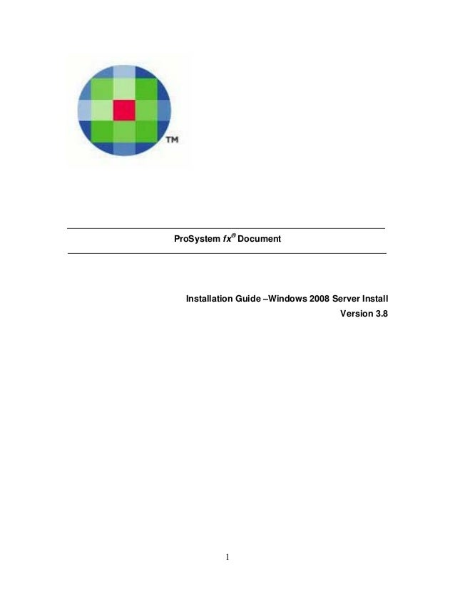 ProSystem fx® Document Installation Guide –Windows 2008 Server Install Version 3.8 1