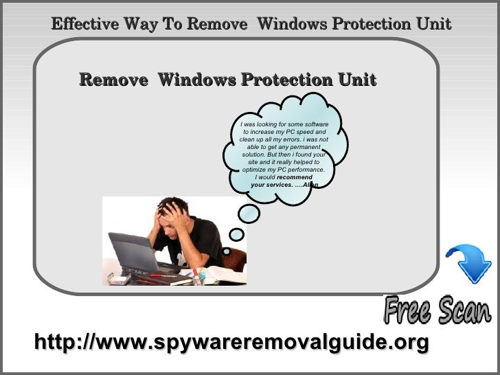Remove  Windows Protection Unit  - Guideline For Automatic Removal