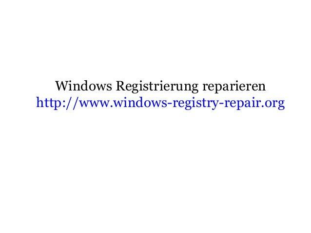 Windows Registrierung reparieren http://www.windows-registry-repair.org