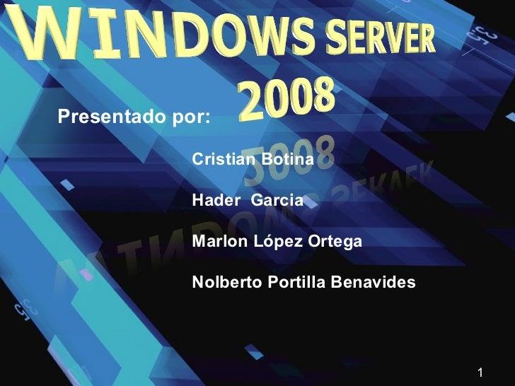 Presentado por:  Cristian Botina Hader  Garcia  Marlon López Ortega Nolberto Portilla Benavides