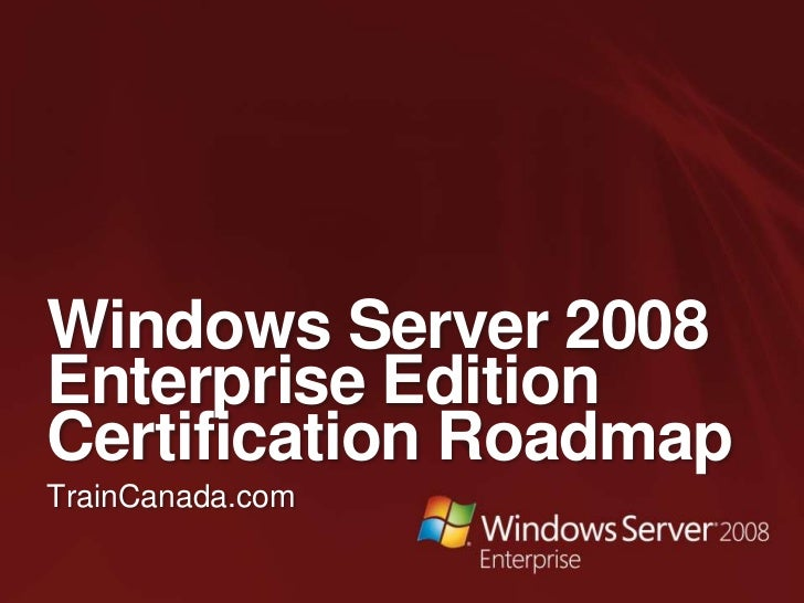 Windows server 2008 enterprise roadmap