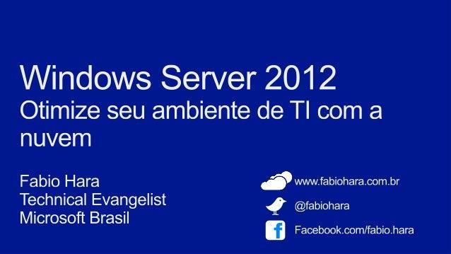 Windows server 2012   otimize seu ambiente de ti com a nuvem