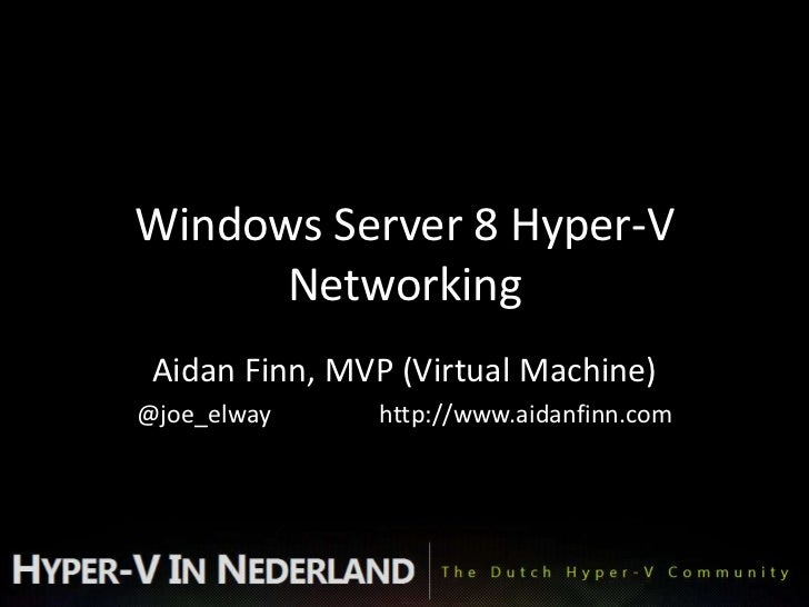 Windows server 8 hyper v networking (aidan finn)