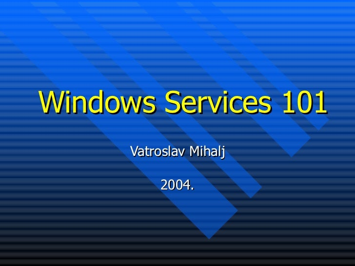 Windows services 101 (2004)