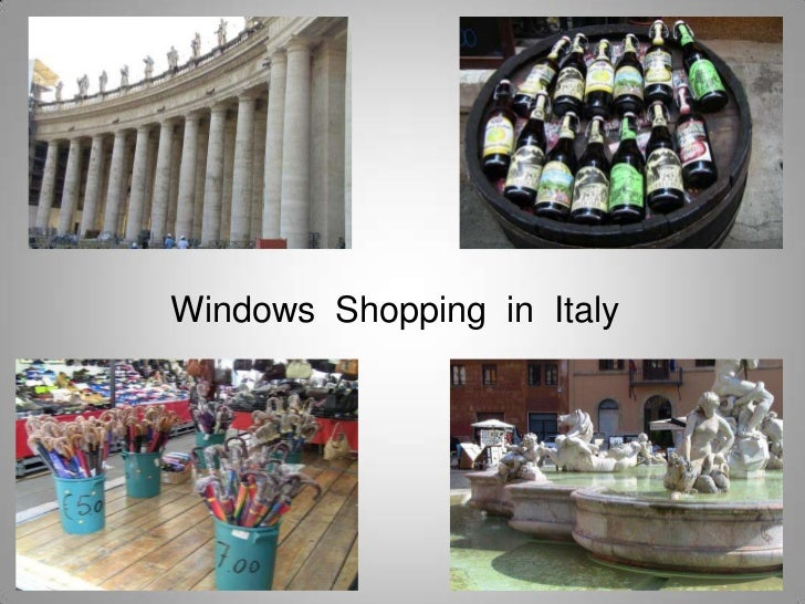 Window shopping In Italy
