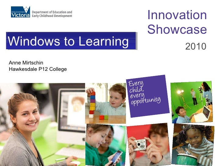 Innovation Showcase 2010 Windows to Learning Anne Mirtschin Hawkesdale P12 College