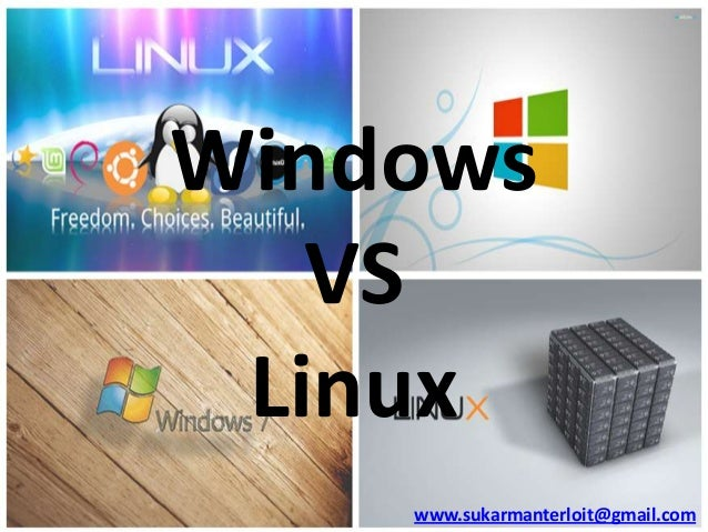 Windows VS Linux www.sukarmanterloit@gmail.com