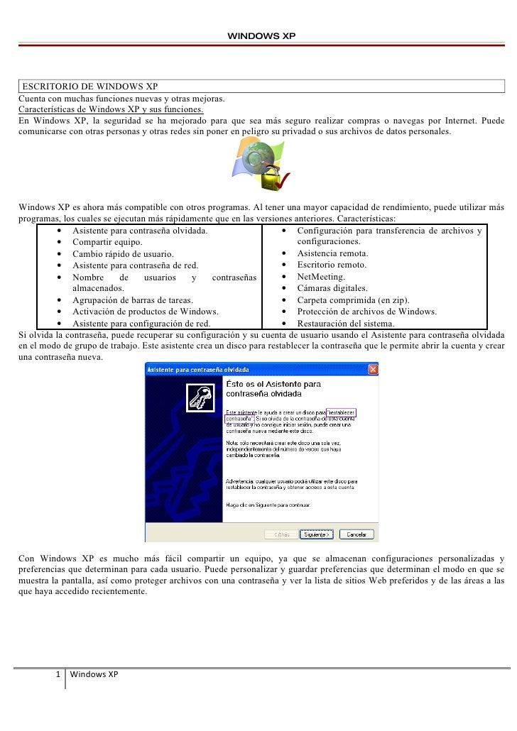 WINDOWS XP      ESCRITORIO DE WINDOWS XP Cuenta con muchas funciones nuevas y otras mejoras. Características de Windows XP...