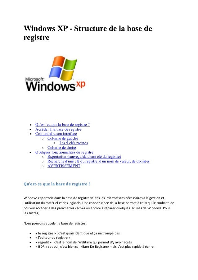 Windows XP - Structure de la base de registre        Qu'est-ce que la base de registre ? Accéder à la base de registre...