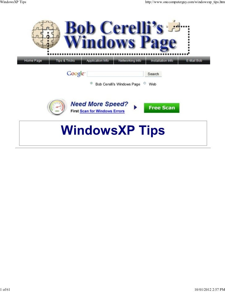 WindowsXP Tips                                http://www.onecomputerguy.com/windowsxp_tips.htm                 Bob Cerelli...