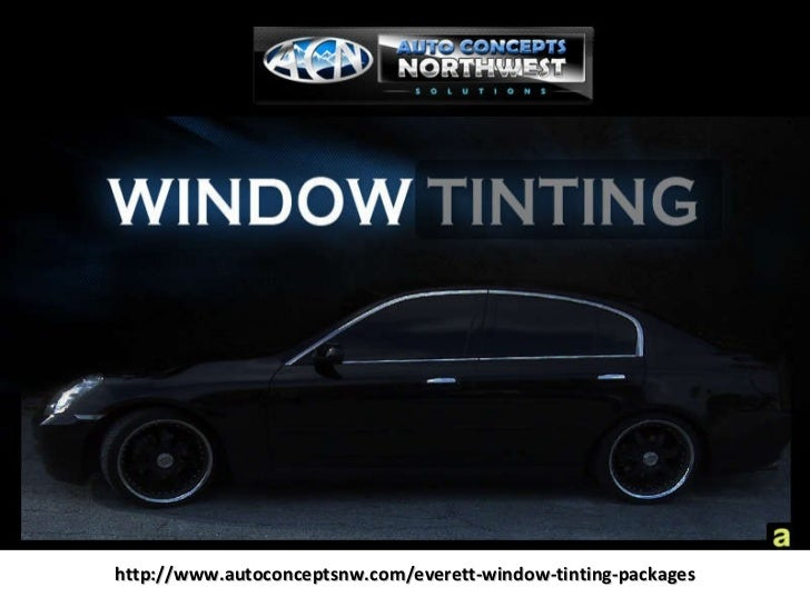 http://www.autoconceptsnw.com/everett-window-tinting-packages