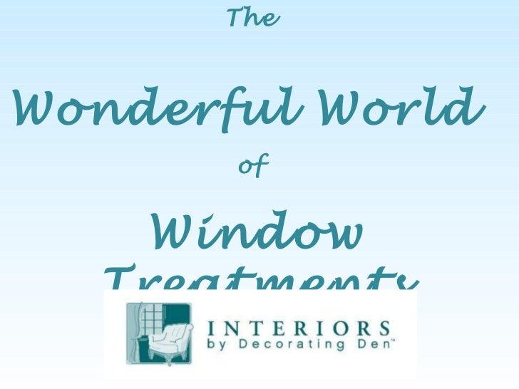 The  Wonderful World   of  Window Treatments